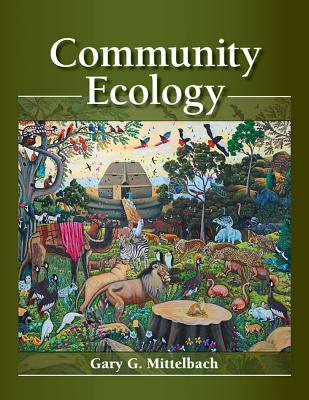 Community Ecology By Mittelbach, Gary G.