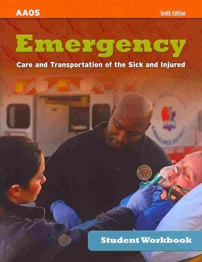 Emergency Care and Transportation of the Sick and Injured By Aaos (COR)